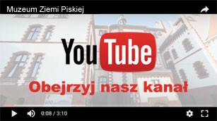 Muzeum Ziemi Piskiej na YouTube