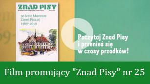 """Film promujący """"Znad Pisy"""" nr 25"""